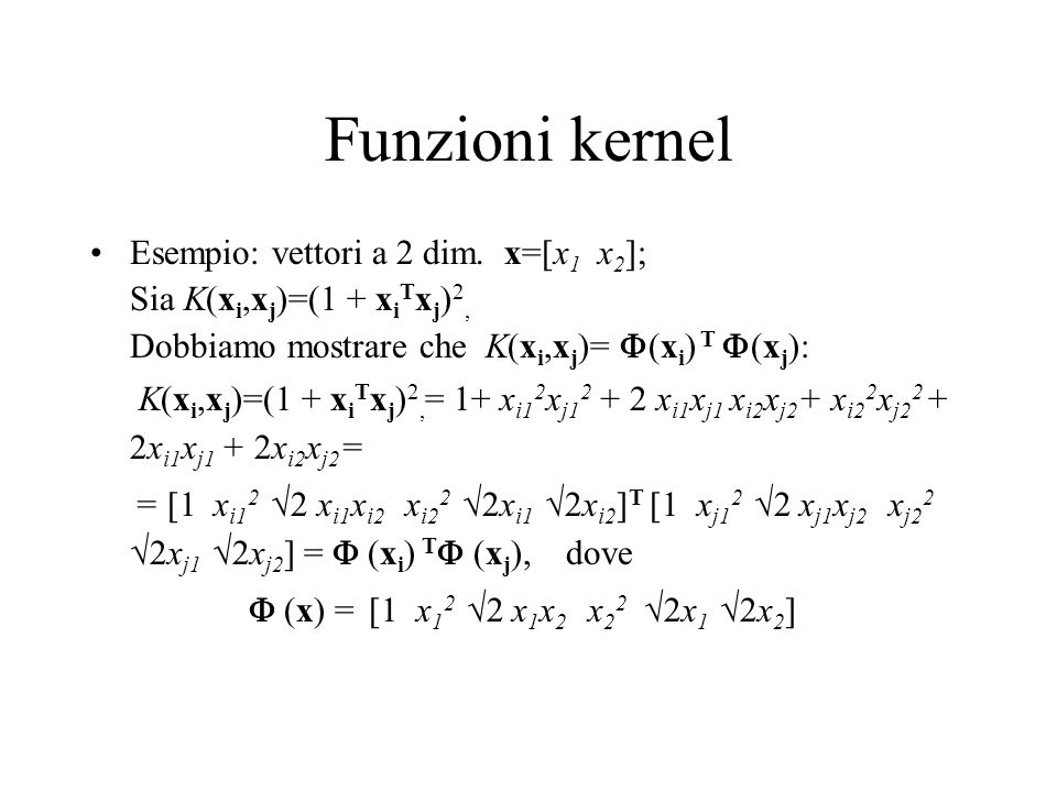 Funzioni kernel Esempio: vettori a 2 dim. x=[x1 x2];